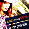 Dj Tafta Featuring Miss Effe My Every Single Word (Axcel Free Mix)