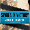 Spoils of Victory by John A. Connell, read by Rob Shapiro