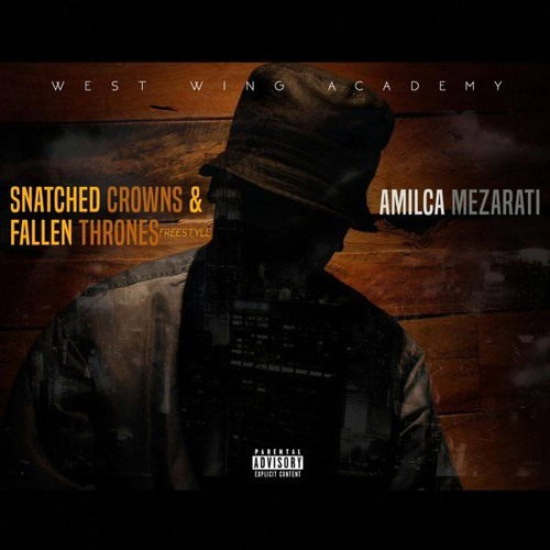 Amilca Mezarati - Snatched Crowns & Fallen Thrones (Freestyle) Prod. By Sharlie Beanero