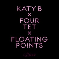 Katy B X Four Tet X Floating Points - Calm Down