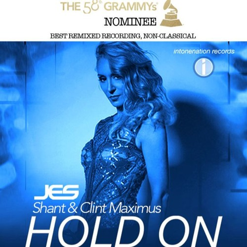 **GRAMMY NOMINATED**JES, Shant & Clint Maximus Hold On (Fatum Remix)