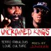 THE UNCROWNED KINGS MIX(LOUIE CULTURE & TERROR FABULOUS) @JJWIZZLE