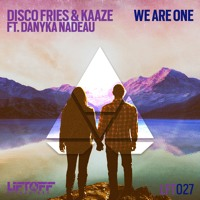 Disco Fries and Kaaze ft. Danyka Nadeau - We Are One