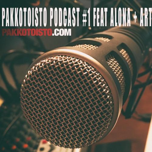 Pakkotoisto Podcast #1 Feat. Alona ja Arttu