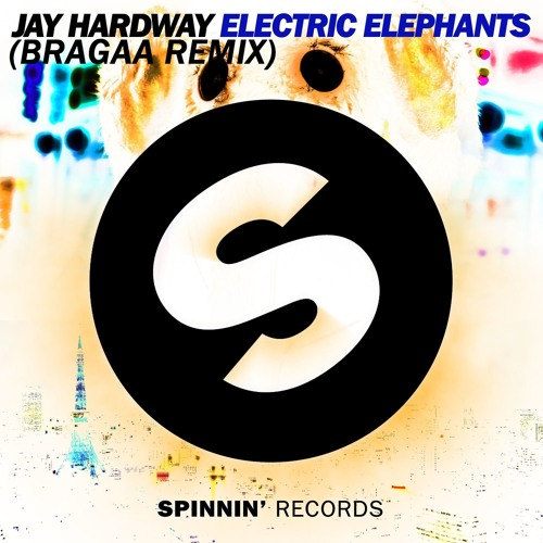 Jay Hardway - Electric Elephants (Bragaa Remix) [SPINNIN' RECORDS CONTEST] [Free DL]