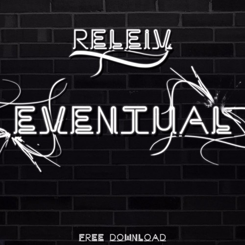 Releiv - Eventual (Original Mix)