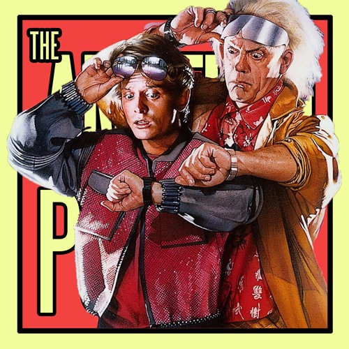 Back to the Future Land & The BFG - The AM Film Podcast Ep 04