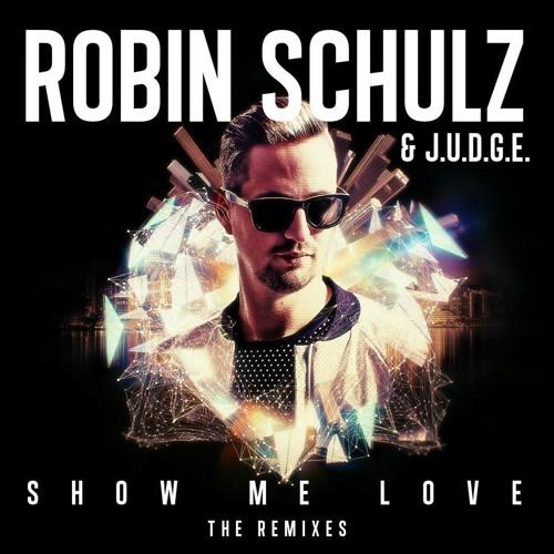 Robin schulz & j. U. D. G. E. Show me love (extended version) youtube.