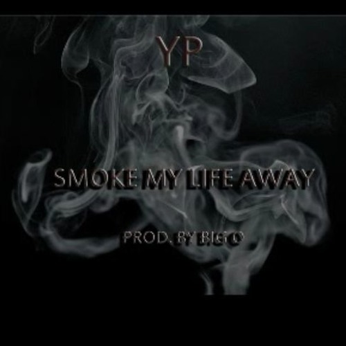 YP - Smoke My Life Away