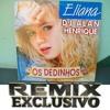 Eliana - Os Dedinhos (Remix Dj Alan Henrique)