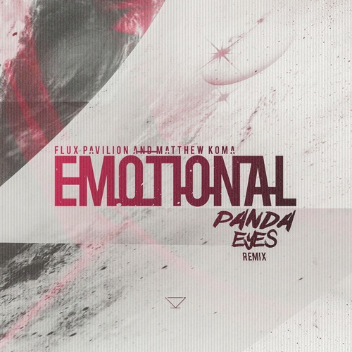 Flux Pavilion & Matthew Koma - Emotional (Panda Eyes Remix)