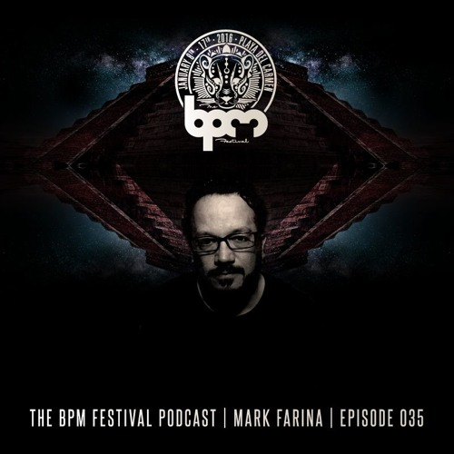 The bpm festival podcast 035 mark farina by the bpm for House music bpm