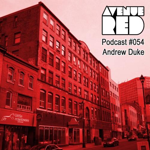Avenue Red Podcast #054 - Andrew Duke