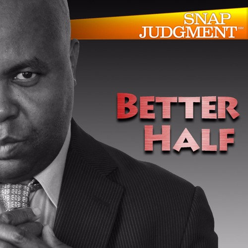 "Multiplicity / Snap Judgment, ""Better Half"""