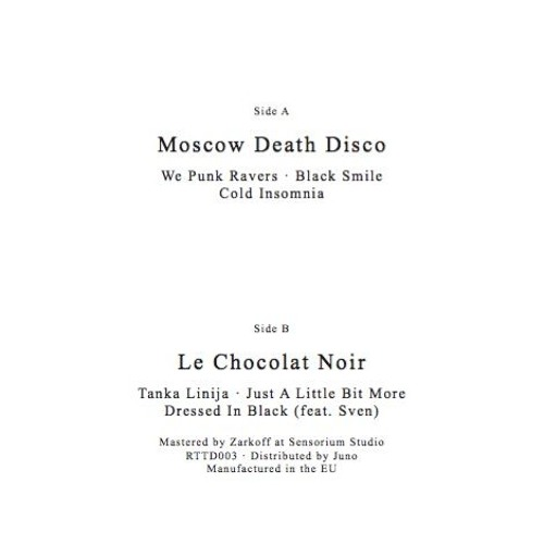 RTTD003 - Moscow Death Disco vs Le Chocolat Noir