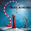 I Believe In Christmas