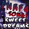 FNAF 4 SONG - Sweet Dreams ( Five Nights At Freddy's 4 Song)
