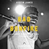 AVSTIN JAMES - Bad Bonfire (Childish Gambino X Axel Thesleff) [YouKnowWhatsGood Premiere]