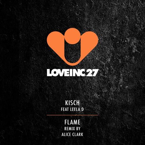 Kisch feat Leela D - Flame (Alice Clark Remix) [Love Inc]