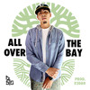 All Over The Bay Prod. By E2DAG