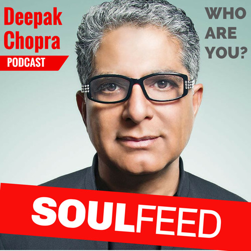 Deepak Chopra: Who is the 'you' experiencing this moment?