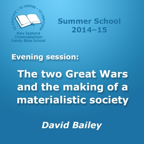 Talk 2: The Two Great Wars and the Making of a Materialistic Society.