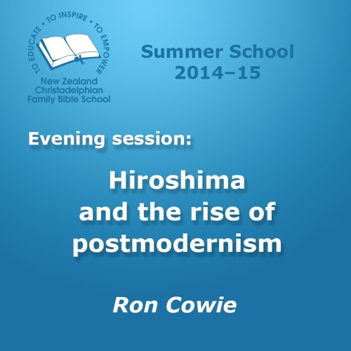 Talk 3: Hiroshima and the rise of Post-modernism
