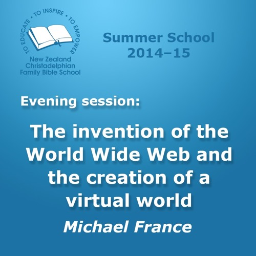 Talk 3: The invention of the World Wide Web and the creation of a virtual world