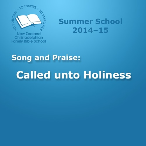 Song And Praise: Called unto Holiness