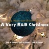 Let it Snow!  Let it Snow!  Let it Snow! - A Very R&B Christmas