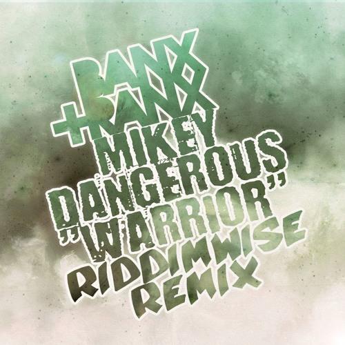 Banx & Ranx feat. Mikey Dangerous - Warrior (Riddim Wise Remix)