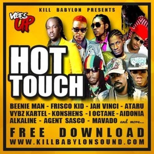 DANCEHALL MIXTAPE :  VibesUp Hot Touch ///  by Dj Original Fayaman - Kill Babylon Sound