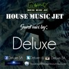 Deluxe _ Guest Mix _House Music Jet