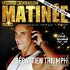 Sebastien Triumph @ Matinée Gold