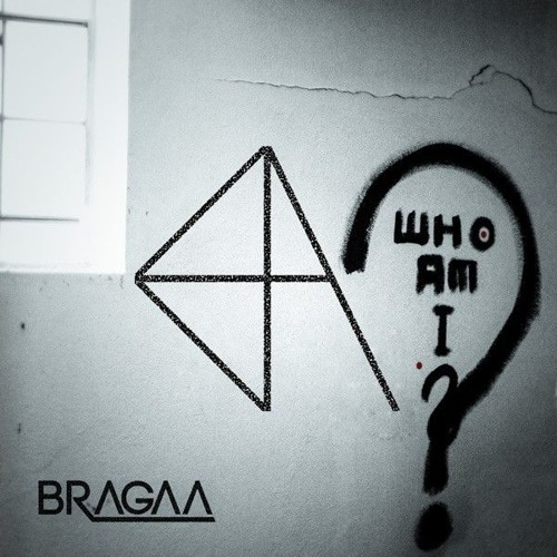 Bragaa - Who Am I (Original Mix) [FREE DOWNLOAD]