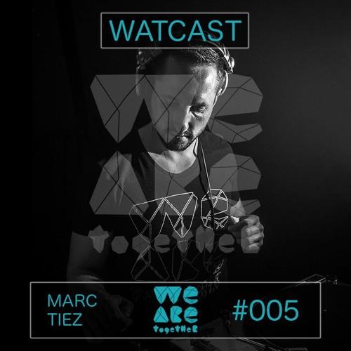WATCAST #005 - Marc Tiez - We Are Together - Konzept Musique