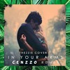 Nico & Vinz - In Your Arms (Mr.Mlelele & Thezzie Cover)(Cenzzo Remix)