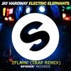 Electric Elephants - 2 FLAM€ (Trap Remix)