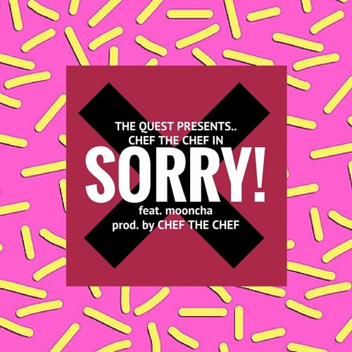 CHEF THE CHEF - SORRY! feat. mooncha (prod.CHEF THE CHEF)
