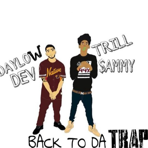 BACK TO THE TRAP (Ft. Trill Sammy)