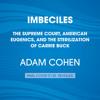 Imbeciles by Adam Cohen, read by Dan Woren