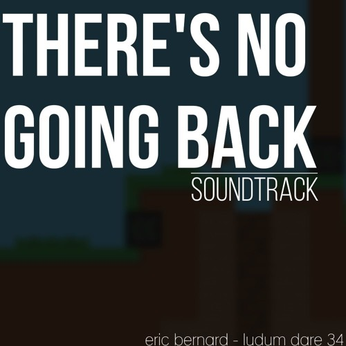 There's No Going Back - Soundtrack