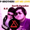 F - BROTHERS - LET ME LOVE