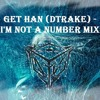 Get Han - I'm Not A Number Mix - FREE DOWNLOAD