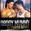 DADDY MUMMY-DJ PARTH(FULL UNTG VERSION)