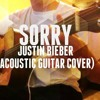 Sorry - Justin Bieber (Acoustic Guitar Cover)