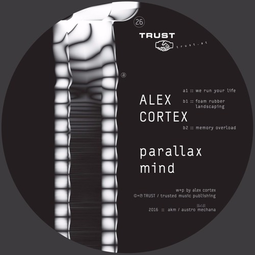 [TRUST26] ALEX CORTEX – parallax mind [out april 18, 2016]