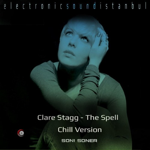 Clare Stagg -The Spell - Chill Version by Soni Soner