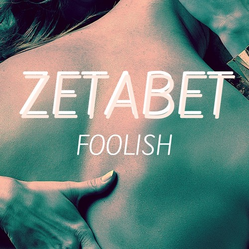 FOOLISH by Zetabet