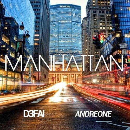 D3FAI & AndreOne - Manhattan (Original Mix)